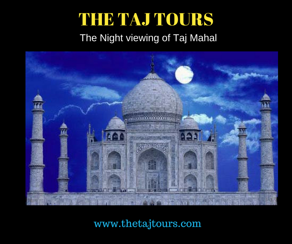 Visit Taj Mahal during full Moon Night November 2018