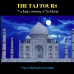 Visit Taj Mahal during full Moon Night December 2019