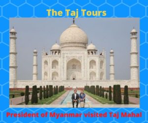 President of Myanmar visited Taj Mahal