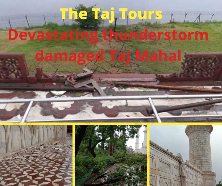 Devastating thunderstorm damaged Taj Mahal
